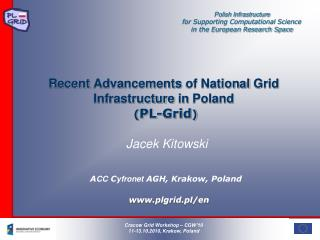 Recent Advancements  of National  Grid Infrastructure in  Poland  ( PL-Grid )