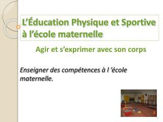 L'Éducation Physique et Sportive à l'école maternelle