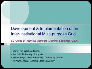 Mary Fran Yafchak, SURA  Jim Jokl, University of Virginia