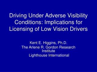 Driving Under Adverse Visibility Conditions: Implications for Licensing of Low Vision Drivers