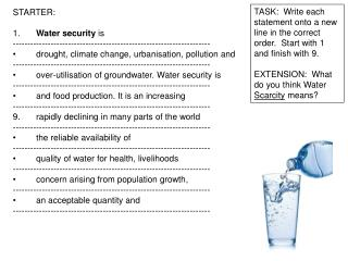 STARTER: 1. 	 Water security  is