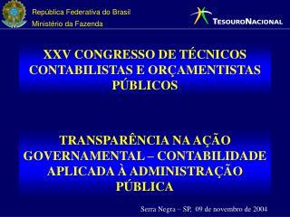 XXV CONGRESSO DE TÉCNICOS CONTABILISTAS E ORÇAMENTISTAS PÚBLICOS