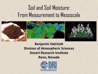 Soil and Soil Moisture: From Measurement to Mesoscale