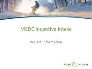 MEDC Incentive Intake