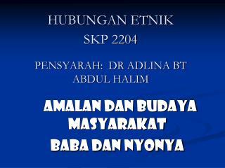 HUBUNGAN ETNIK  SKP 2204 PENSYARAH:  DR ADLINA BT ABDUL HALIM