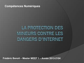 LA  P ROTECTION DES MINEURS CONTRE LES DANGERS D'INTERNET