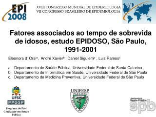 Eleonora d´Orsi a ,  André Xavier b  , Daniel Sigulem b  , Luiz Ramos c