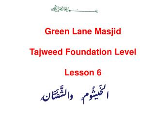Green Lane Masjid Tajweed Foundation Level Lesson 6