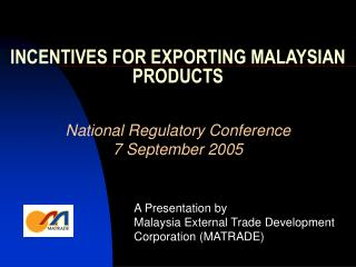 INCENTIVES FOR EXPORTING MALAYSIAN PRODUCTS