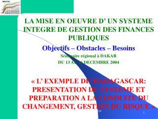 LA MISE EN OEUVRE D' UN SYSTEME INTEGRE DE GESTION DES FINANCES PUBLIQUES
