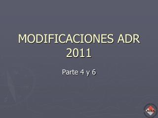 MODIFICACIONES ADR  2011