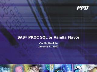 SAS  PROC SQL or Vanilla Flavor