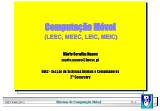 Computa��o M�vel (LEEC, MEEC, LEIC, MEIC)