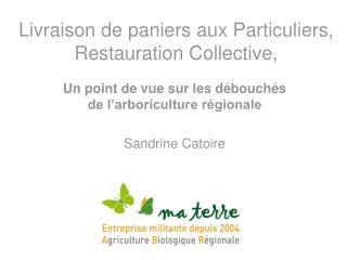 Livraison de paniers aux Particuliers, Restauration Collective,