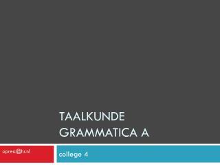 Taalkunde Grammatica A