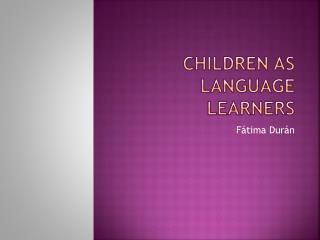 Children  as  language learners