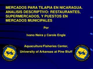 MERCADOS PARA TILAPIA EN NICARAGUA. ANALISIS DESCRIPTIVO: RESTAURANTES, SUPERMERCADOS, Y PUESTOS EN MERCADOS MUNICIPALES