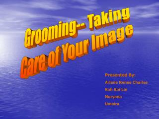Grooming-- Taking Care of Your Image