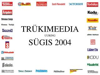 TRÜKIMEEDIA UURING SÜGIS 2004