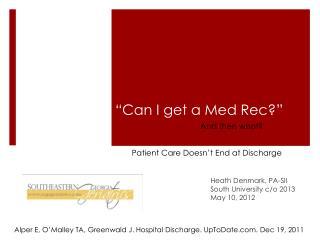 """"""" Can I get a Med Rec? """""""