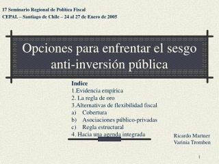 Opciones para enfrentar el sesgo anti-inversión pública