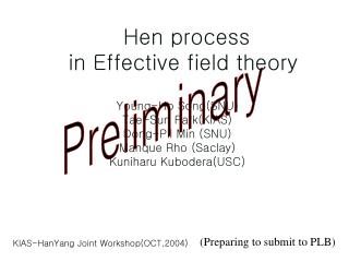 Hen process  in Effective field theory