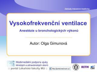 Vysokofrekvenční ventilace Anestézie u bronchologických výkonů