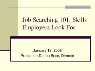 Job Searching 101: Skills Employers Look For