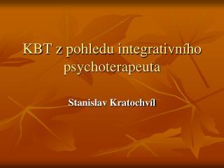 KBT zpohledu integrativního psychoterapeuta
