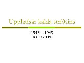 Upphafsár kalda stríðsins