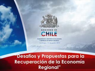 """""""Desafíos y Propuestas para la Recuperación de la Economía Regional"""""""