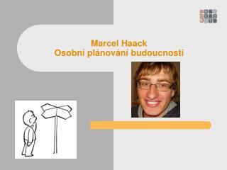 Marcel Haack  Osobní plánování budoucnosti