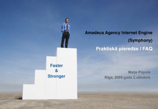 Amadeus Agency Internet Engine  (Symphony) Praktiskā pieredze / FAQ