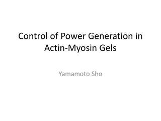 Control of Power Generation in Actin-Myosin Gels