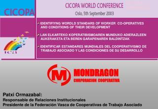 Patxi Ormazabal: Responsable de Relaciones Institucionales  Presidente de la Federaci n Vasca de Cooperativas de Trabajo