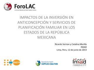 Ricardo Vernon y Catalina Murillo  INSAD Lima,  Peru ,  12  de  junio  de 2013
