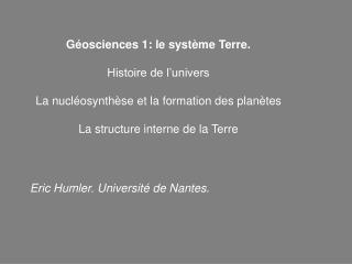 Géosciences 1: le système Terre. Histoire de l'univers