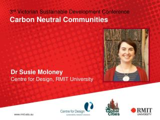3 rd  Victorian Sustainable Development Conference Carbon Neutral Communities