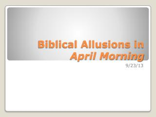 Biblical Allusions in  April Morning
