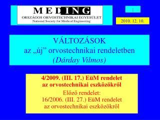 4/2009. (III. 17.) EüM rendelet  az orvostechnikai eszközökről