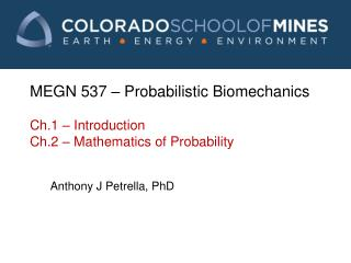 MEGN 537 – Probabilistic Biomechanics Ch.1 – Introduction  Ch.2 – Mathematics of Probability