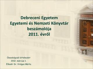 Debreceni Egyetem Egyetemi és Nemzeti Könyvtár beszámolója  2011. évről