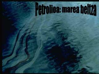 Petrolioa: marea beltza