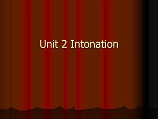 Unit 2 Intonation