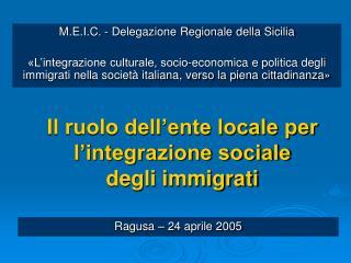 Il ruolo dell'ente locale per l'integrazione sociale  degli immigrati