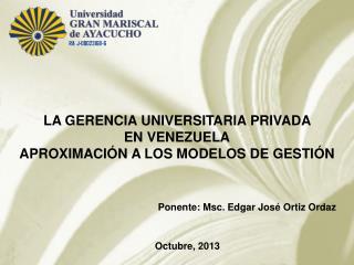 Ponente:  Msc.  Edgar José Ortiz Ordaz