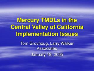 Mercury TMDLs in the  Central Valley of California Implementation Issues