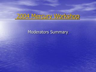 2004 Mercury Workshop