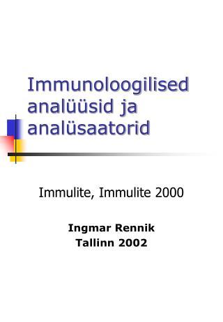 Immunoloogilised anal üüsid ja analüsaatorid