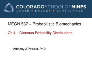 MEGN 537 � Probabilistic Biomechanics Ch.4 � Common Probability Distributions